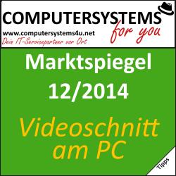 Marktspiegel 12/2014 – Videoschnitt am PC oder Notebook